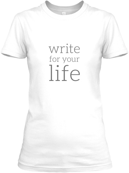 Write For Your Life White Women's T-Shirt Front
