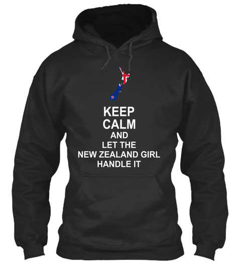 Keep Calm And Let The New Zealand Girl Handle It Jet Black Sweatshirt Front