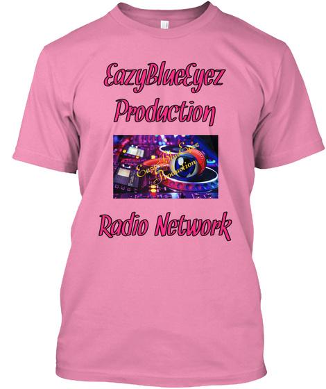 Eazy Blue Eyez Production   Radio Network Pink T-Shirt Front