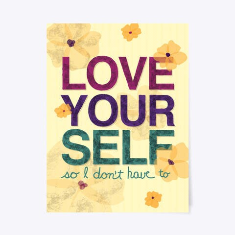 Love Yourself Poster White T-Shirt Front