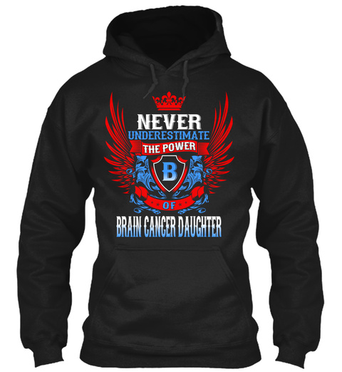 Never Underestimate The Power Brain Cancer Daughter Black T-Shirt Front
