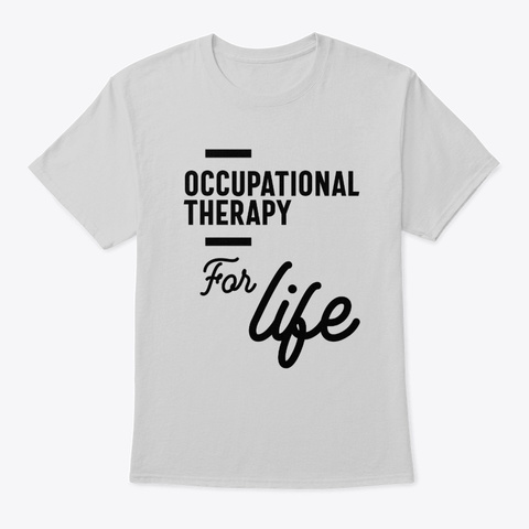 Occupational Therapy Work Job Title Gift Light Steel T-Shirt Front