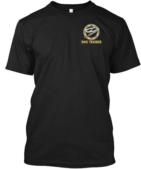 Dog Trainer Black T-Shirt Front