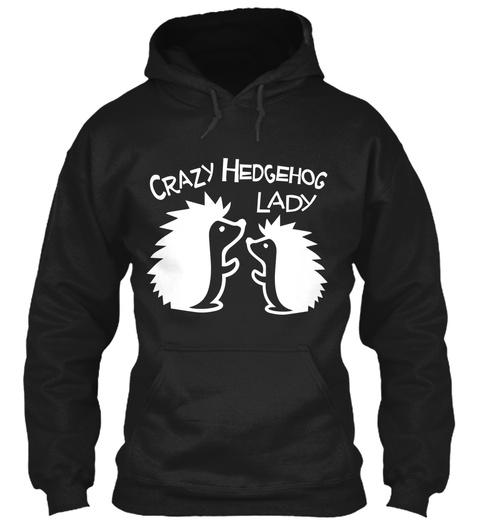 Crazy Hedgehog Lady  Black T-Shirt Front