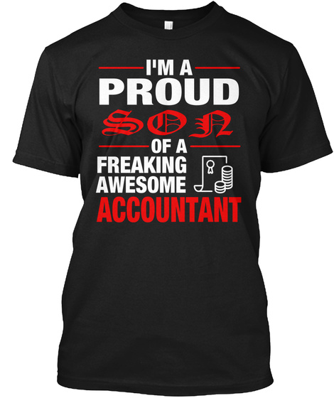 I'm A Proud Son Of A Freaking Awesome Accountant Black T-Shirt Front
