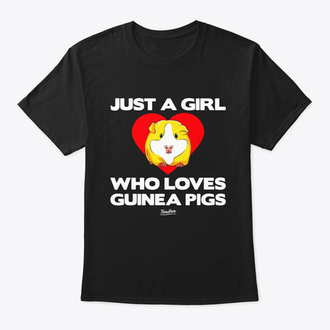 Just A Girl Who Loves Guinea Pig Tshirt Black T-Shirt Front