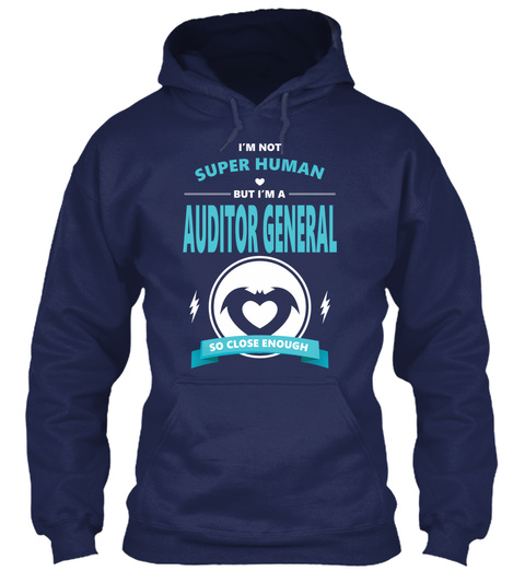 I'm Not Super Human But I'm A Auditor General So Close Enough Navy T-Shirt Front