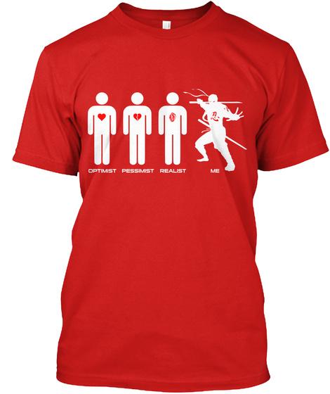 Optimist Pessimist Realist Me Red T-Shirt Front