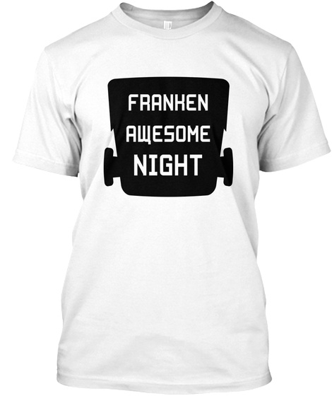 Franhen Awesome Night! White T-Shirt Front