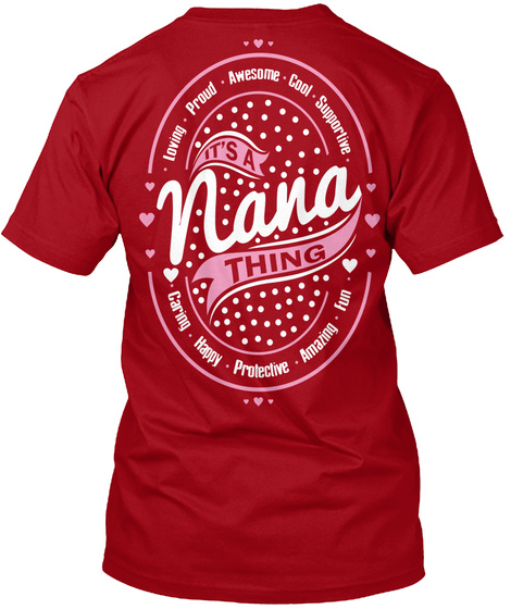 It's Nana Thing Loving Proud Awesome Cool Supportive Caring Happy Protective Amazing Fun It's A Nana Thing Deep Red T-Shirt Back