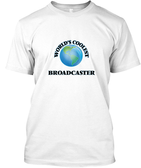World's Coolest Broadcaster White T-Shirt Front