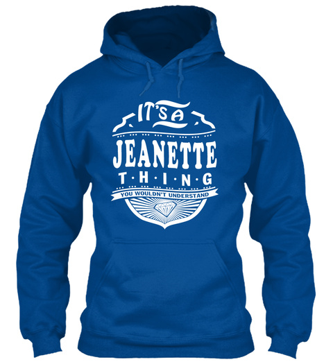 It's A Jeanette Thing Shirt Royal T-Shirt Front