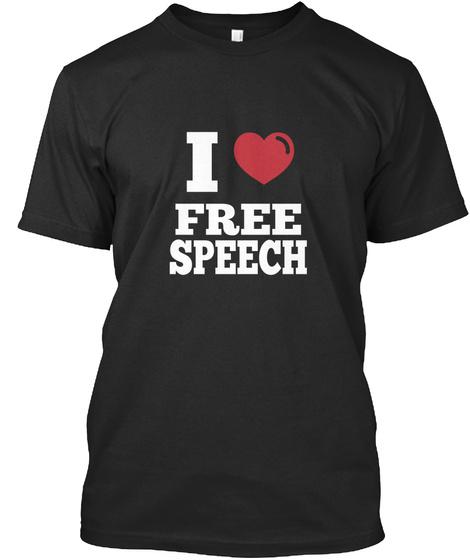I Love Free Speech Black T-Shirt Front