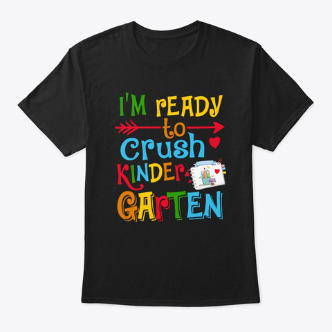 I'm Ready To Crush Kindergarten Black T-Shirt Front