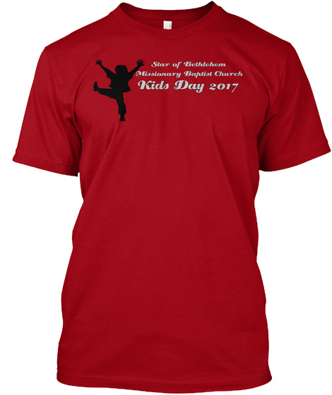 Star Of Bethlehem Missionary Baptist Church Kids Day 2017 Deep Red T-Shirt Front