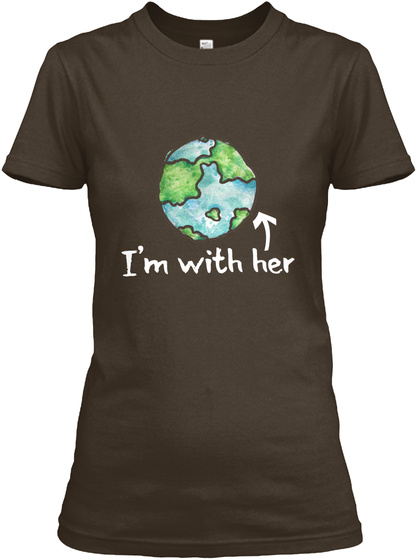 I'm With Her Dark Chocolate Women's T-Shirt Front