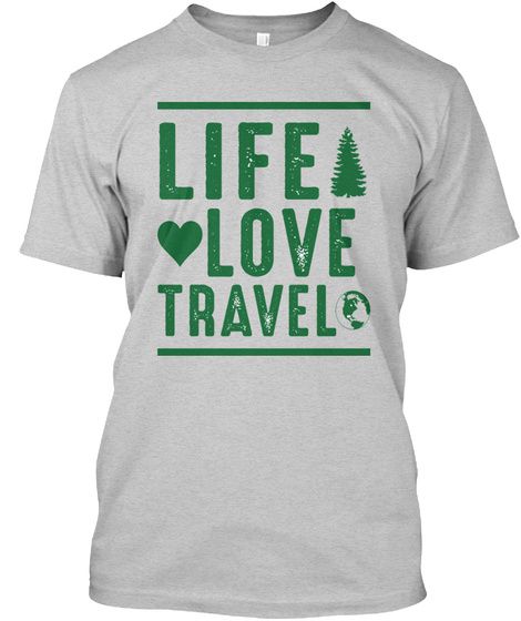 Life Love Travel Light Steel T-Shirt Front