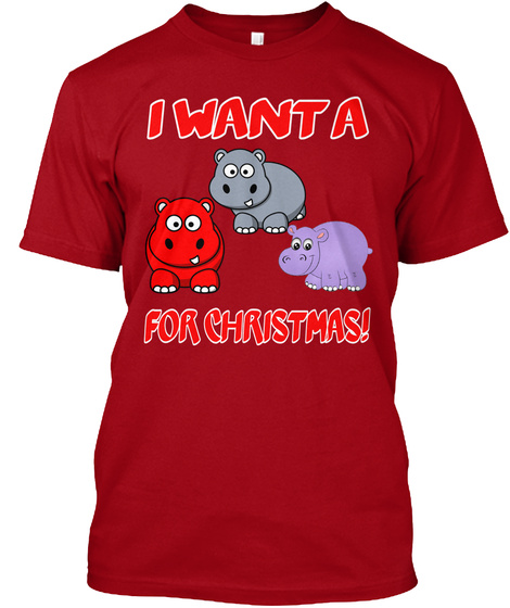 I Want A For Christmas! Deep Red T-Shirt Front
