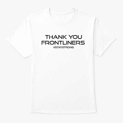 Thank You Frontliners  White T-Shirt Front