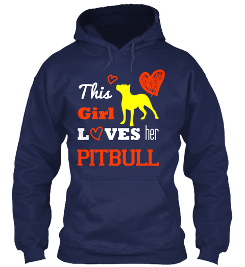 This Girl Loves Her Pitbull Hoodie Navy Sweatshirt Front