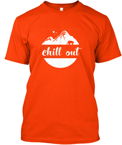 Chill Out T Shirt Orange T-Shirt Front