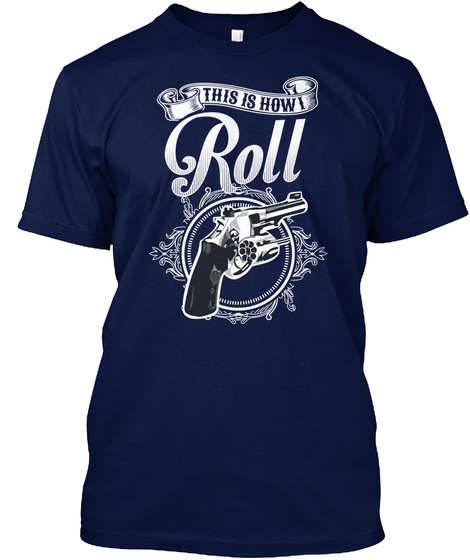 This Is How I Roll  Navy T-Shirt Front