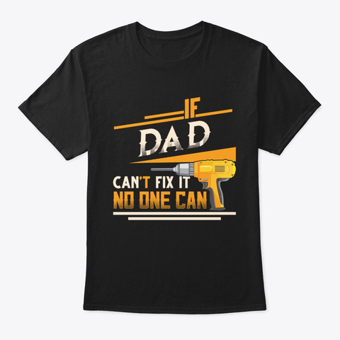 Funny Christmas Gifts Dad Can't Fix Black T-Shirt Front