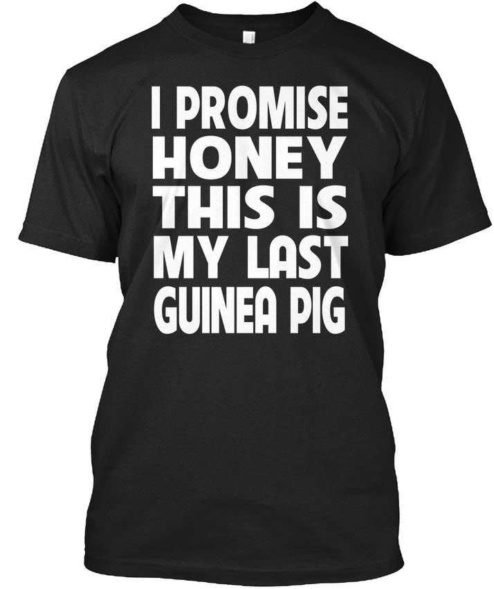 Mon dernier Standard cobaye-Je promets miel c'est Standard dernier Unisexe T-Shirt 031604