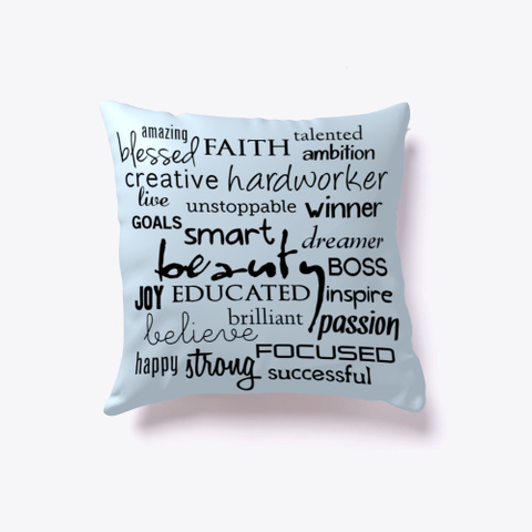Inspirational Words Pillow Pale Blue T-Shirt Front