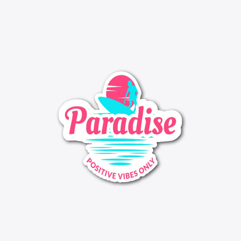 Paradise, Postive Vibes Only Standard T-Shirt Front
