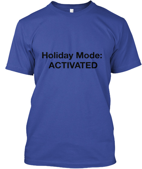 Holiday Mode: Activated Deep Royal T-Shirt Front