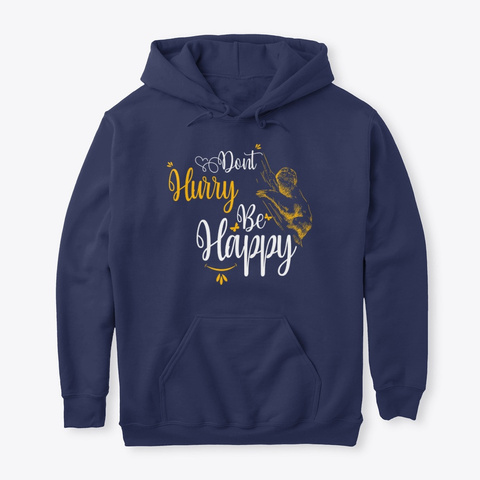 Don't Hurry Be Happy. Sloth Lover Design Navy T-Shirt Front