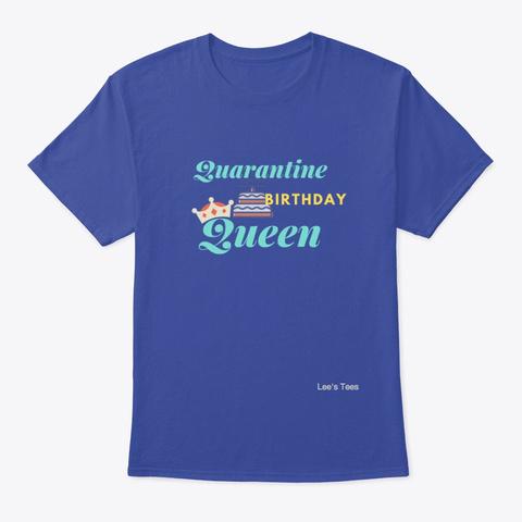 Quarantine Birthday Queen Deep Royal T-Shirt Front
