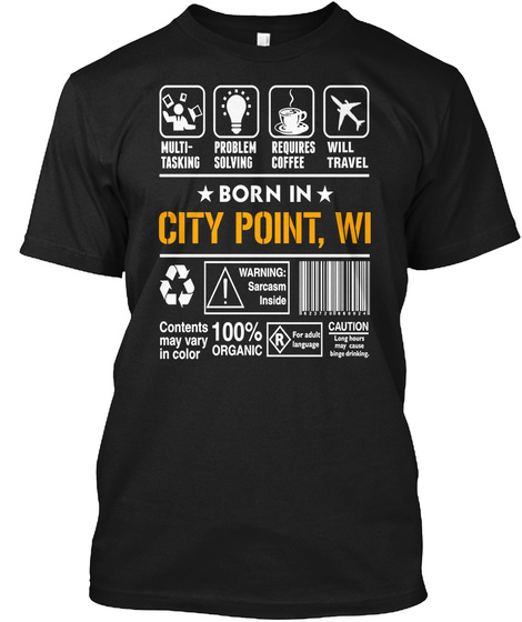 Born In City Point Wi   Customizable City Black T-Shirt Front