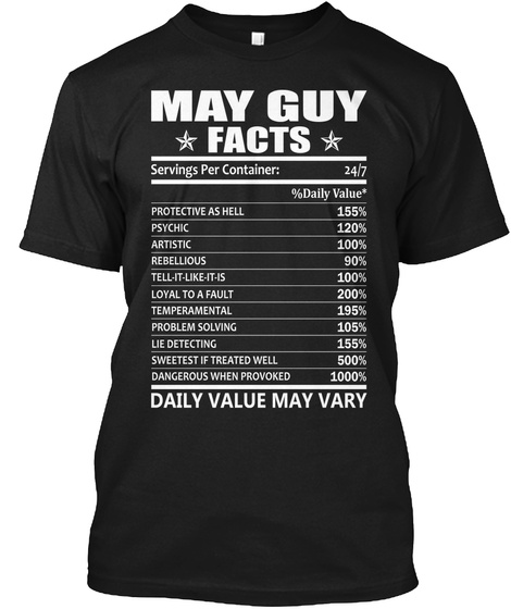 May Guy Facts Serving Per Container: 24/7 %Daily Value* Protective As Hell 155% Psychic  120% Artistic 100%... Black T-Shirt Front