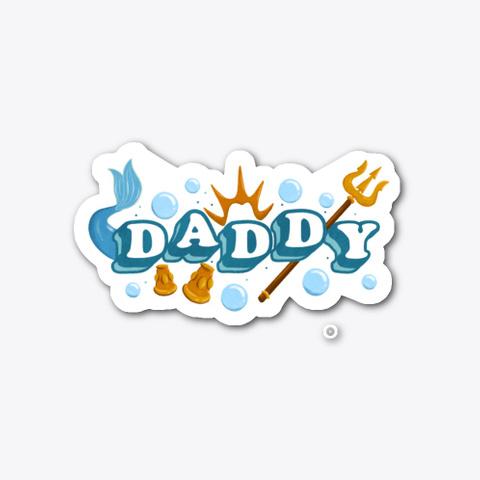 Daddy Sticker Standard T-Shirt Front