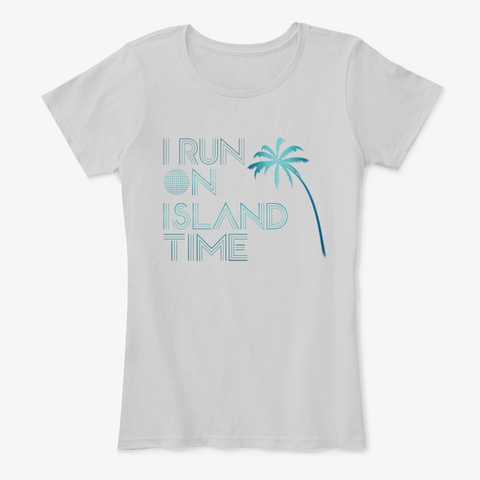 I Run On Island Time Light Heather Grey T-Shirt Front