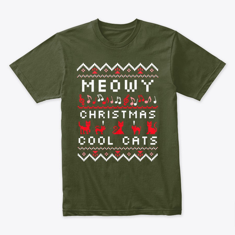 Meow Y Christmas Cool Cats Ugly Sweater Military Green T-Shirt Front