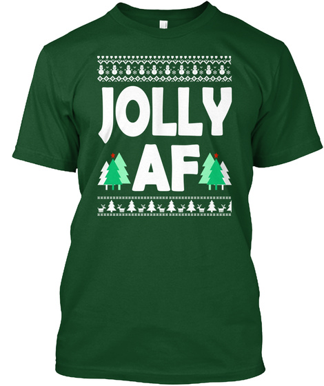 Jolly Af Forest Green  T-Shirt Front