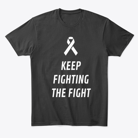 Keep Fighting Cancer Gift T Shirt |Sweat Black T-Shirt Front