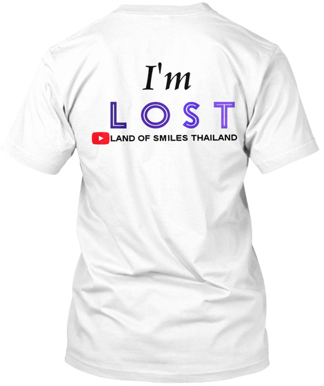 I'm Lost Land Of Smiles Thailand White T-Shirt Back