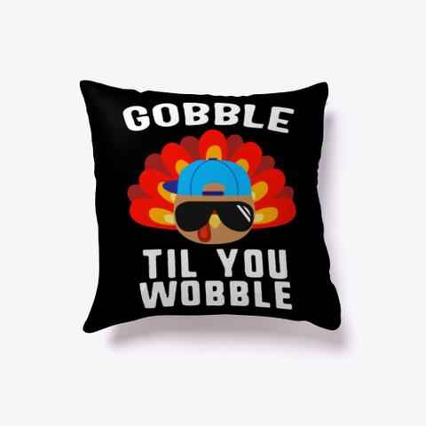 Gobble Til You Wobble Baby Outfit Black T-Shirt Front