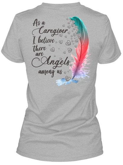 As A Caregiver I Believe There Are Angels Among Us Sport Grey T-Shirt Back