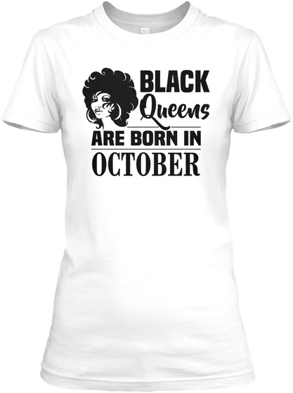 Black Queens Are Born In October White T-Shirt Front