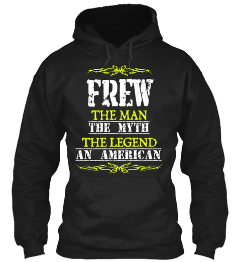 Frew  The Man The Myth The Legend An American Black T-Shirt Front