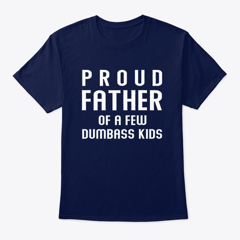 Fathers Day Proud Father Dad T Shirts Navy T-Shirt Front