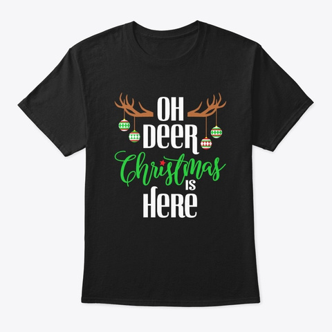 Oh Deer Christmas Is Here Black T-Shirt Front