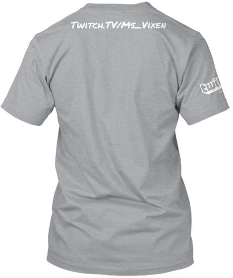 Twitch. Tv/Ms Vixen Heather Grey T-Shirt Back