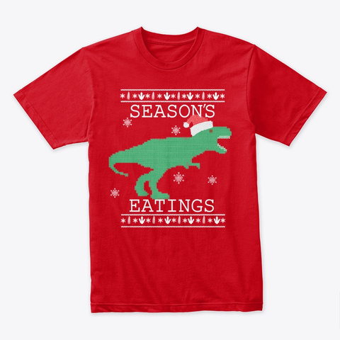 Holiday T Rex   Seasons Eatings Red T-Shirt Front