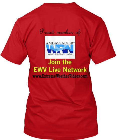 Proud Member Of Ambassador Tm Wrn Weather Ready Nation Join The Ewv Live Network Www Extremeweathervideos Com Red T-Shirt Back